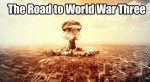 The Road to World War Three